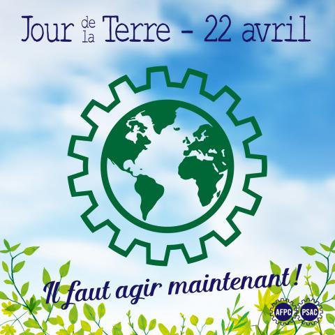 Jour de la terre 22 avril - Il faut agir maintenent