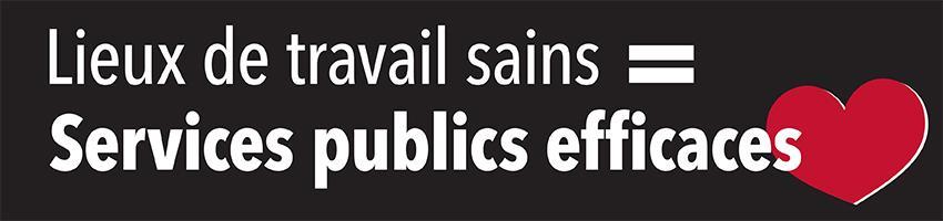 Lieux de travail sains = Services publics efficaces