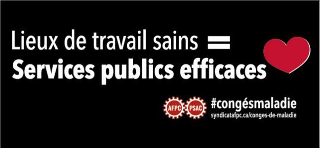 Lieux de travail sains = services publics efficaces (avec un coeur à côté). Mot clic : congés maladie (pour catégoriser les discussions sur Twitter et Facebook).